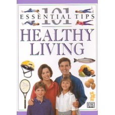 101 Essential Tips Healthy Living