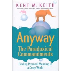 Anyway – the paradoxical commandments