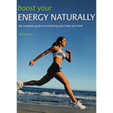 Boost Your Energy Naturally - Author: Beth MacEoin