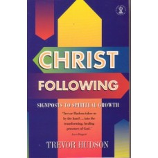 Christ Following - Signposts to Spiritual Growth