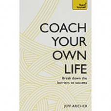Coach Your Own Life - Author: Jeff Archer