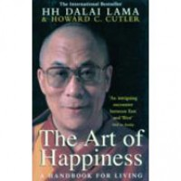 The Art Of Happiness - A Handbook For Living. The Dalai Lama