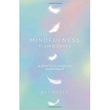 Mindfulness - Plain and Simple.  Oli Doyle