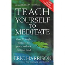 Teach Yourself to Meditate - Author: Eric Harrison