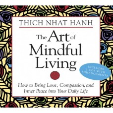 The Art of Mindful Living. Thich Nhat Hanh. 2 ENHANCED CDs with video clips.